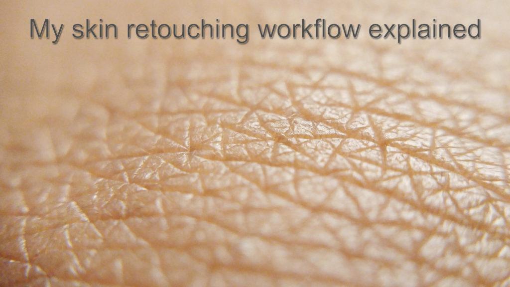My skin retouching workflow explained